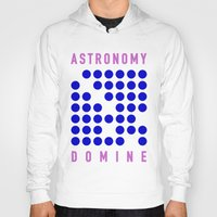 astronomy Hoodies featuring ASTRONOMY DOMINE by Fab&Sab