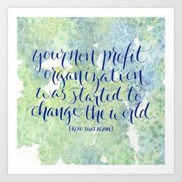 Change the World. Read That Again. Art Print