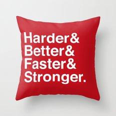 Harder, Better, Faster, Stronger. (Daft Punk) Throw Pillow