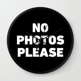 No Photos Please Wall Clock