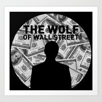 wolf of wall street Art Prints featuring The Wolf of Wall Street by Proxish Designs