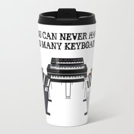 You Can Never Have Too Many Keyboards! Travel Mug