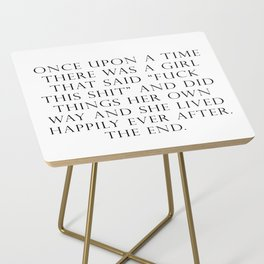 Once upon a time she said fuck this Side Table