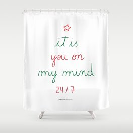 You on My Mind 24/7 Shower Curtain