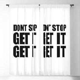 Don't stop get it get it Blackout Curtain