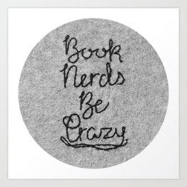 Book Nerds Be Crazy Art Print