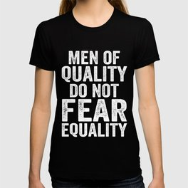 Social Justice Men of Quality do Not Fear Equality T-shirt