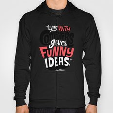 Living With Computers Gives Funny Ideas Hoody
