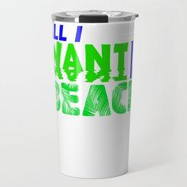 all i want is beach 2 Travel Mug