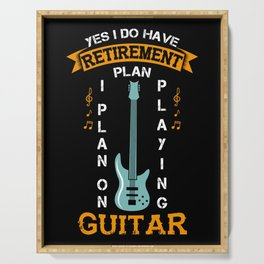 Guitar Retirement Plan Gift - Playin Guitar & Making Music Serving Tray