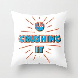 Crushing It Throw Pillow