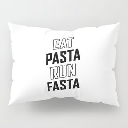 Eat Pasta Run Fasta v2 Pillow Sham