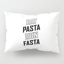 Eat Pasta Run Fasta v2 Pillow Sham