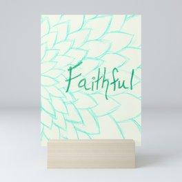 Faithful Mini Art Print