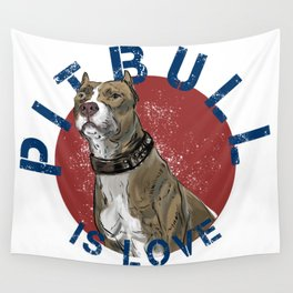 Pitbull is Love  Wall Tapestry
