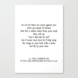 you cannot fly if you are unwilling to fall Canvas Print