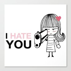 I Hate You / Gun Canvas Print