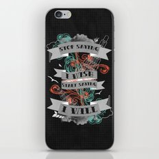 Stop Saying I Wish... iPhone & iPod Skin