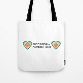 Get This Girl Another Beer Tote Bag