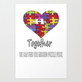 Together we can find the missing puzzle piece Art Print