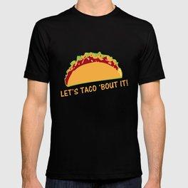 "Funny Taco Slogan ""Let Taco 'bout it"" T-shirt"