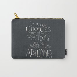 It is our choices Carry-All Pouch