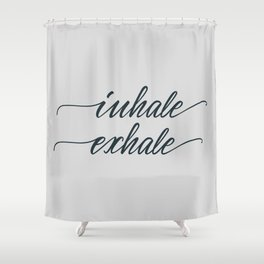 Inhale, exhale Shower Curtain