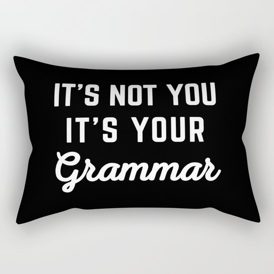 Not You Grammar Funny Quote Rectangular Pillow
