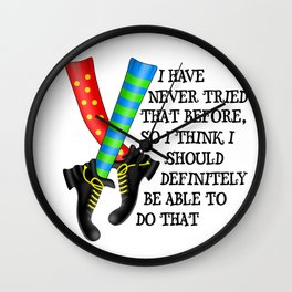 Girl Power Feminist Motivational Statement -  I Have Never Tried That Before Wall Clock