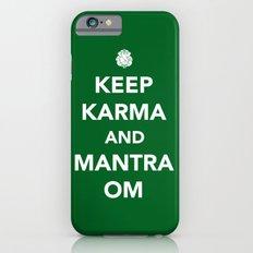 Keep Karma And Mantra Om Slim Case iPhone 6s