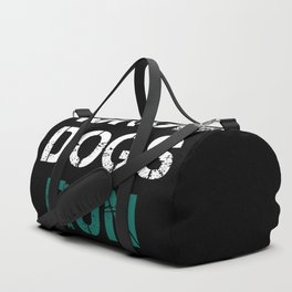 Hungry Dogs Run Faster Duffle Bag