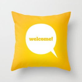 Things We Say - Welcome! Throw Pillow
