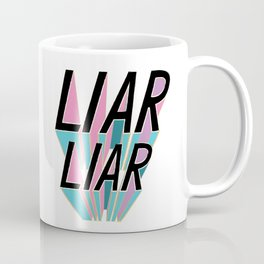 Liar, Liar Coffee Mug