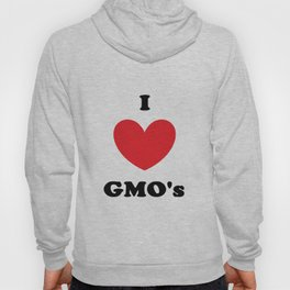 I Love GMO's Hoody