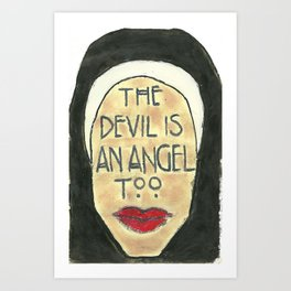 The Devil is An Angel Too Art Print