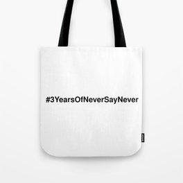 #3YearsOfNeverSayNever Tote Bag