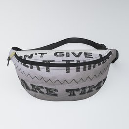 Don't give up. Great things take time. Fanny Pack