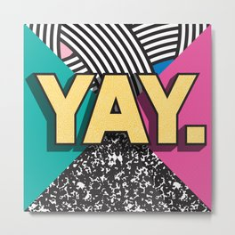 Yay. Positive Typography Message Metal Print