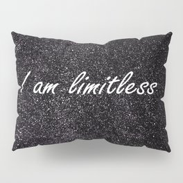 I Am Limitless Pillow Sham