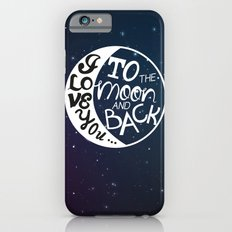 I LOVE YOU to the MOON and BACK! iPhone 6s Slim Case