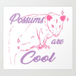 Possums are Cool Art Print