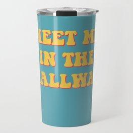 meet me in the hallway Travel Mug