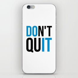 Don't Quit/Do It Gym Quote iPhone Skin