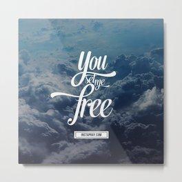 You set me free Metal Print