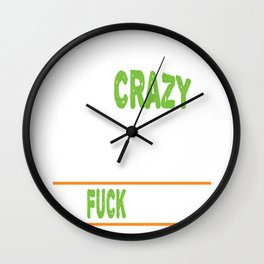 Awesome & Trendy Tshirt Designs PEOPLE SAY I'M CRAZY Wall Clock