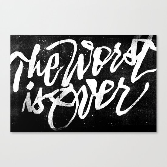 The Worst Is Over Canvas Print