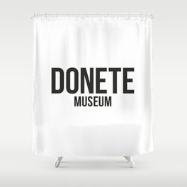 DONETE MUSEUM logo text design in black&white Shower Curtain