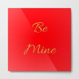Be Mine Red & Gold ( Valentine's Day Gifts / Girlfriend Valentine Gift ) Metal Print