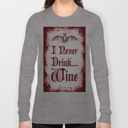 Drink Responsibly Long Sleeve T-shirt