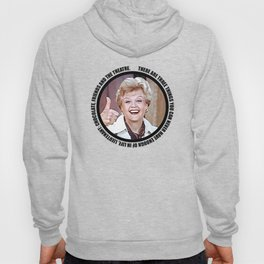 Jessica Fletcher said: There are three things you can never have enough of in life, Lieutenant Hoody